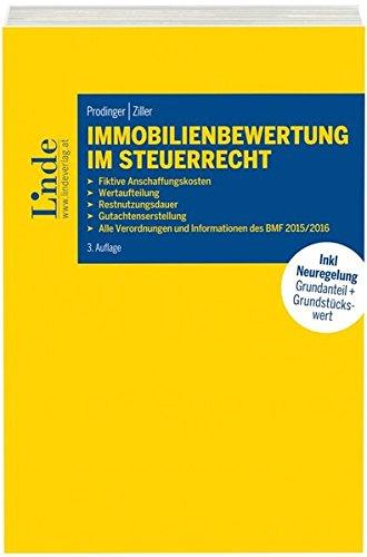 Immobilienbewertung im Steuerrecht: Neuregelung der Abschreibungssätze - Neuregelung des Grundanteils - Grundstückswertermittlung/GrESt - Alle Verordnungen und Informationen des BMF