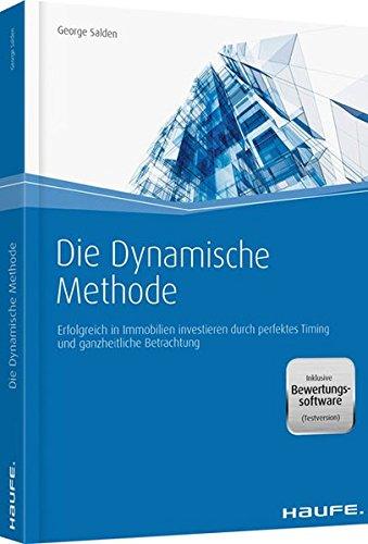 Die Dynamische Methode - inkl. Bewertungssoftware (Testversion): Immobilien-Rating für nachhaltigen Gewinn (Haufe Fachbuch)