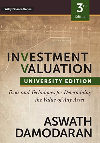 Investment Valuation, Third Edition: Tools and Techniques for Determining the Value of Any Asset, University Edition (Wiley Finance)