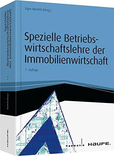 Spezielle Betriebswirtschaftslehre der Immobilienwirtschaft (Haufe Fachbuch)