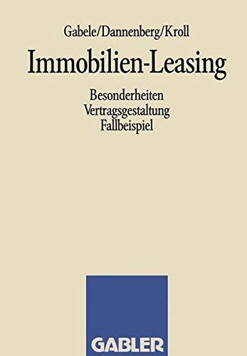 Immobilien-Leasing: Besonderheiten Vertragsgestaltung Fallbeispiel