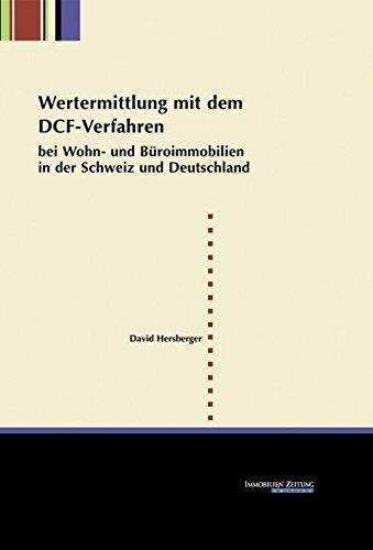 Wertermittlung mit dem DCF-Verfahren bei Wohn- und Büroimmobilien in der Schweiz und in Deutschland
