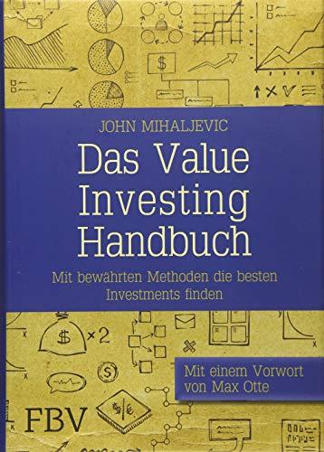 Das Value-Investing-Handbuch: Mit bewährten Methoden die besten Investments finden