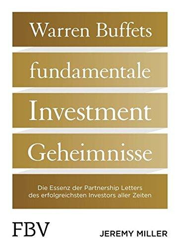 Warren Buffetts fundamentale Investment-Geheimnisse: Die Essenz der Partnership Letters des erfolgreichsten Investors aller Zeiten