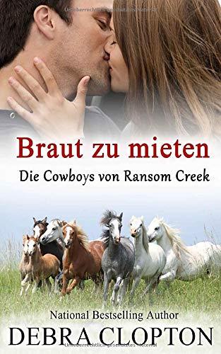Braut zu mieten (Die Cowboys von Ransom Creek, Band 2)