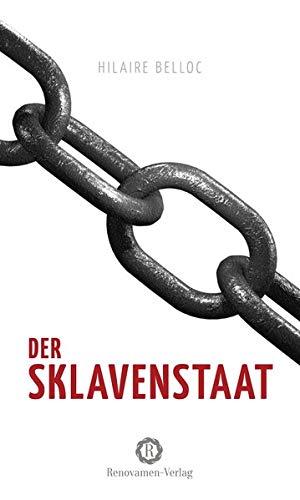 Der Sklavenstaat: Vom Verlust von Eigentum und Freiheit